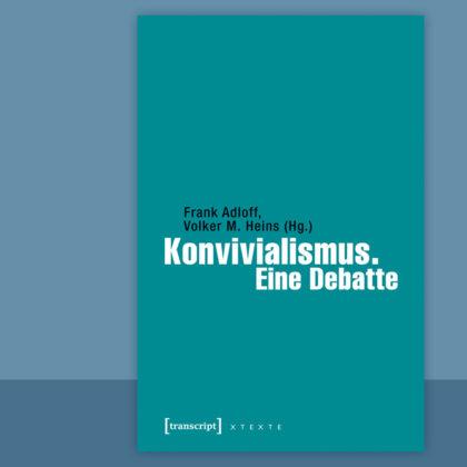 Konvivialismus. Eine Debatte